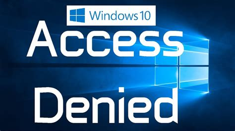 """How to fix """"Access Denied"""" Errors in Windows 10 (Two"""